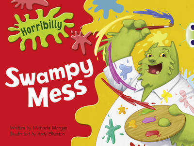 Horribilly: Swampy Mess Green C/1b by Michaela Morgan