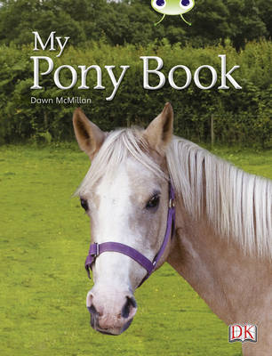 My Pony Book Non-Fiction Yellow A/1c by Dawn McMillan