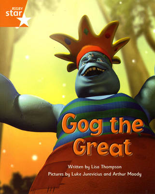 Fantastic Forest Orange Level Fiction: Gog the Great by Lisa Thompson