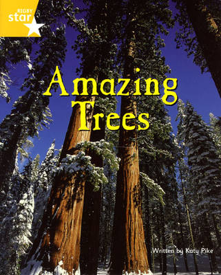 Fantastic Forest Yellow Level Non-Fiction: Amazing Trees by Catherine Baker