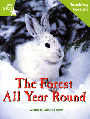 Fantastic Forest Green Level Non-Fiction The Forest All Year Teaching Version by Catherine Baker
