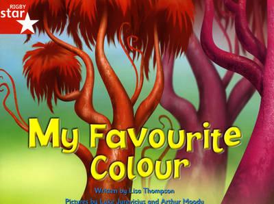 Fantastic Forest: My Favourite Colour Red Level Fiction (Pack of 6) by Lisa Thompson, Catherine Baker
