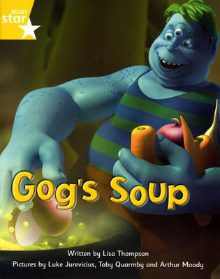 Fantastic Forest: Gog's Soup Yellow Level Fiction (Pack of 6) by Lisa Thompson, Catherine Baker