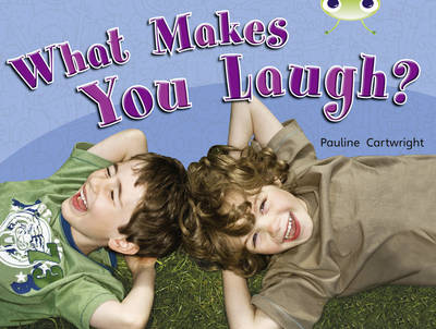 What Makes You Laugh? Non-Fiction Green A/1b by Pauline Cartwright