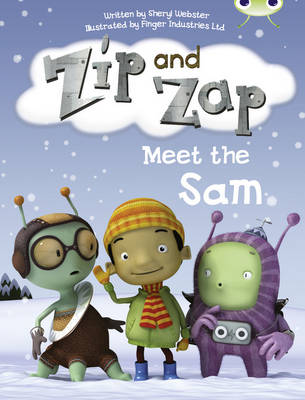 Zip and Zap Meet the Sam Yellow B/1c by Sheryl Webster