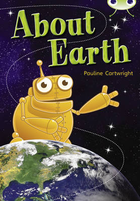 About Earth Non-Fiction Lime B/3c A by Pauline Cartwright