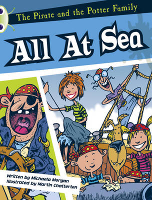 The Pirate and the Potter Family: All at Sea White A/2a by Michaela Morgan