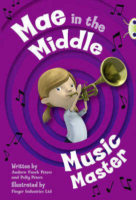 Mae in the Middle: Music Master Lime A/3c by Andrew Peters, Polly Peters, Andrew Fusek Peters