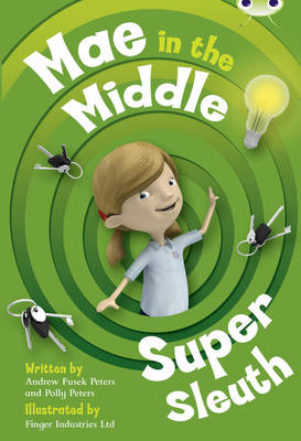 Mae in the Middle: Super Sleuth Lime B/3c by Andrew Peters, Polly Peters