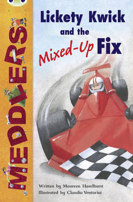 Meddlers: Lickety Kwick and the Mixed-Up Fix Lime B/3c by Maureen Haselhurst