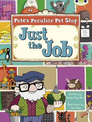 Pete's Peculiar Pet Shop: Just the Job Turquoise B/1a by Sheila May Bird
