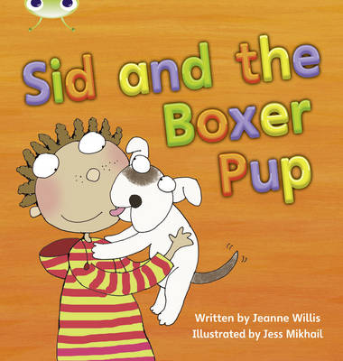 Phonics Bug Set 12 Sid and the Boxer Pup by Jeanne Willis