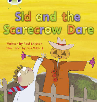 Sid and the Scarecrow Dare by Paul Shipton