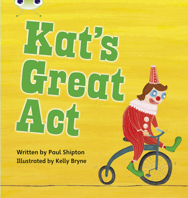 Kat's Great Act by Paul Shipton