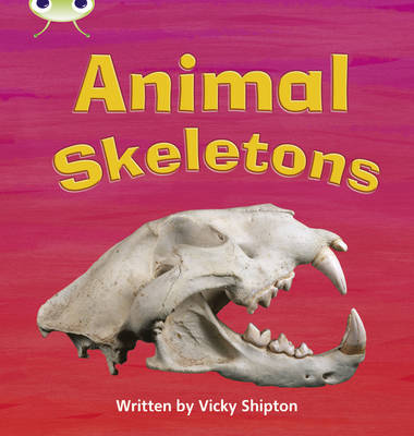 Animal Skeletons Non-Fiction by Paul Shipton