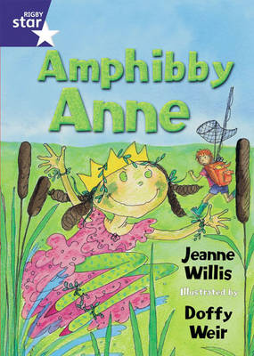 Rigby Star Shared Fiction Shared Reading Pack - Amphibby Anne -FWK by Jeanne Willis