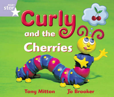 Rigby Star Guided Reception: Lilac Level: Curly and the Cherries Pupil Book (Single) by