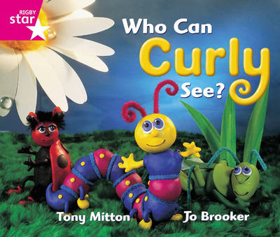Rigby Star Guided Reception: Pink Level: Who Can Curly See? Pupil Book (Single) by