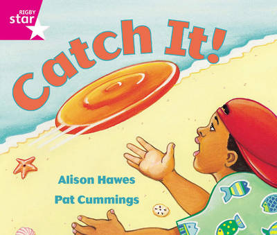 Rigby Star Guided Reception: Pink Level: Catch it Pupil Book (Single) by Alison Hawes