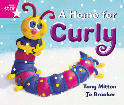 Rigby Star Guided Reception: Pink Level: A Home for Curly Pupil Book (Single) by