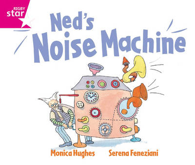 Rigby Star Guided Reception: Pink Level: Ned's Noise Machine Pupil Book (Single) by