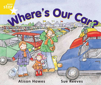 Rigby Star Guided Year 1 Yellow Level: Where's Our Car? Pupil Book (Single) by Alison Hawes