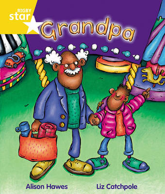 Rigby Star Guided Year 1 Yellow Level: Grandpa Pupil Book (Single) by Alison Hawes