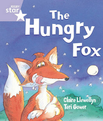 Rigby Star Guided Reception: The Hungry Fox Pupil Book (Single) by Claire Llewellyn