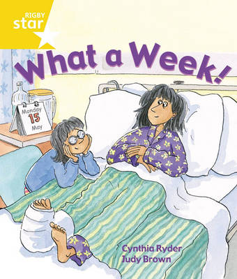 Rigby Star Guided 1 Yellow Level: What a Week! Pupil Book (Single) by Ms Cynthia Rider