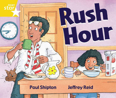 Rigby Star Guided 1 Yellow Level: Rush Hour Pupil Book (Single) by Paul Shipton