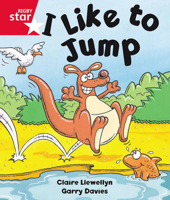 Rigby Star Guided Reception: Red Level: I Like to Jump Pupil Book (Single) by Claire Llewellyn