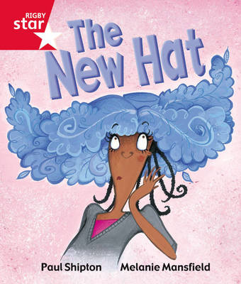 Rigby Star Guided Reception Red Level: The New Hat Pupil Book (Single) by Paul Shipton