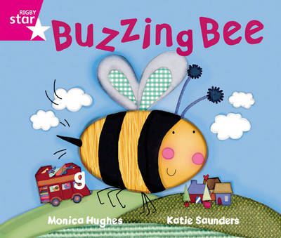 Rigby Star Guided Phonic Opportunity Readers Pink: The Buzzing Bee by