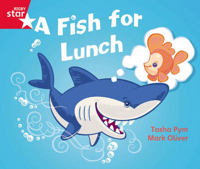 Rigby Star Guided Phonic Opportunity Readers Red: A Fish for Lunch by