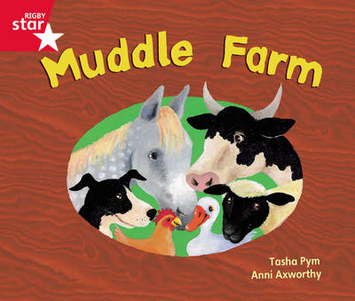 Rigby Star Guided Phonic Opportunity Readers Red: Muddle Farm by Tasha Pym