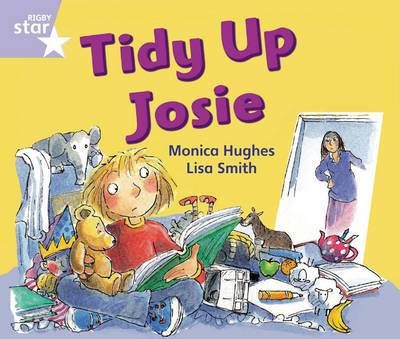 Rigby Star Guided Phonic Opportunity Readers Lilac: Tidy Up, Josie by