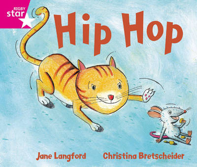 Rigby Star Guided Phonic Opportunity Readers Pink: Hip Hop! by