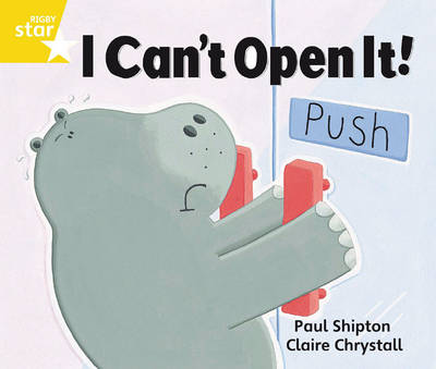 Rigby Star Guided 1 Yellow Level: I Can't Open it Pupil Book (Single) by Paul Shipton