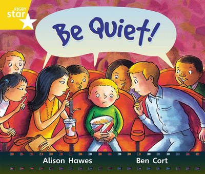 Rigby Star Guided Year 1: Yellow Level: Be Quiet! Pupil Book (Single) by Alison Hawes