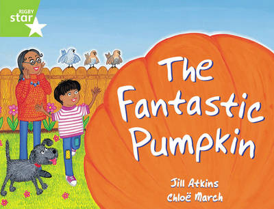 Rigby Star Guided 1 Green Level: The Fantastic Pumpkin Pupil Book by Jill Atkins