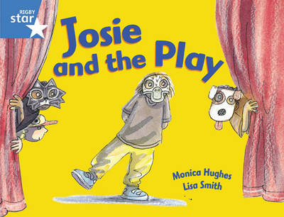 Rigby Star Guided 1 Blue Level: Josie and the Play Pupil Book (single) by Monica Hughes