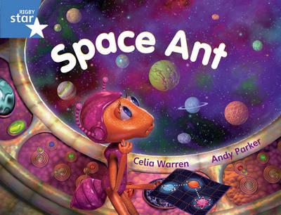 Rigby Star Guided Blue Level: Space Ant Pupil Book (Single) by Celia Warren