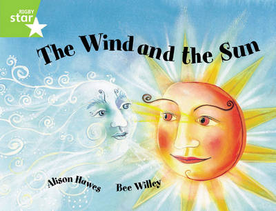 Rigby Star Guided 1Green Level: The Wind and the Sun Pupil Book (single) by Alison Hawes