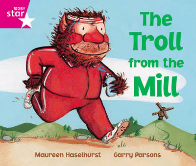 Rigby Star Phonic Opportunity Readers Pink: The Troll from the Mill by