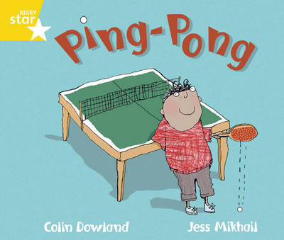 Rigby Star Guided Phonic Opportunity Readers Yellow: Ping Pong by