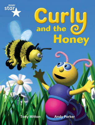 Rigby Star Guided Phonic Opportunity Readers Blue: Pupil Book Single: Curly and the Honey by