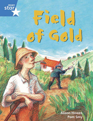 Rigby Star Guided Phonic Opportunity Readers Blue: Pupil Book Single: Field of Gold by