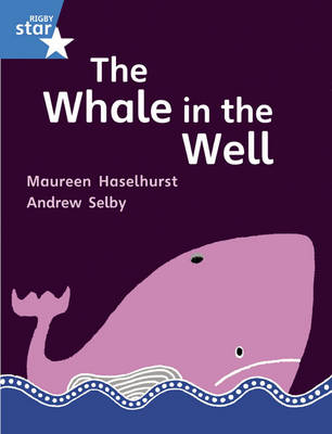 Rigby Star Guided Phonic Opportunity Readers Blue: Pupil Book Single: The Whale in the Well by