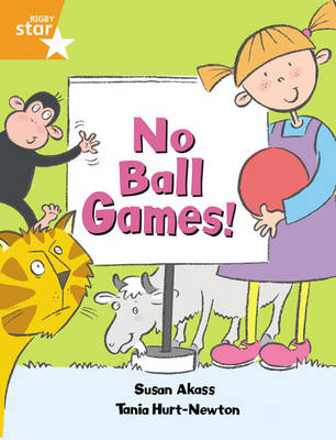 Rigby Star Guided: No Ball Games Orange Level Pupil Book (Single) by Susan Akass