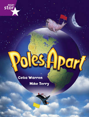 Rigby Star Guided 2 Purple Level: Poles Apart Pupil Book (Single) by Celia Warren